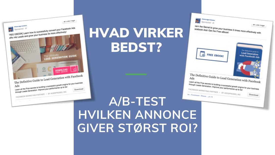 Facebook annoncer, A/B test og optimering