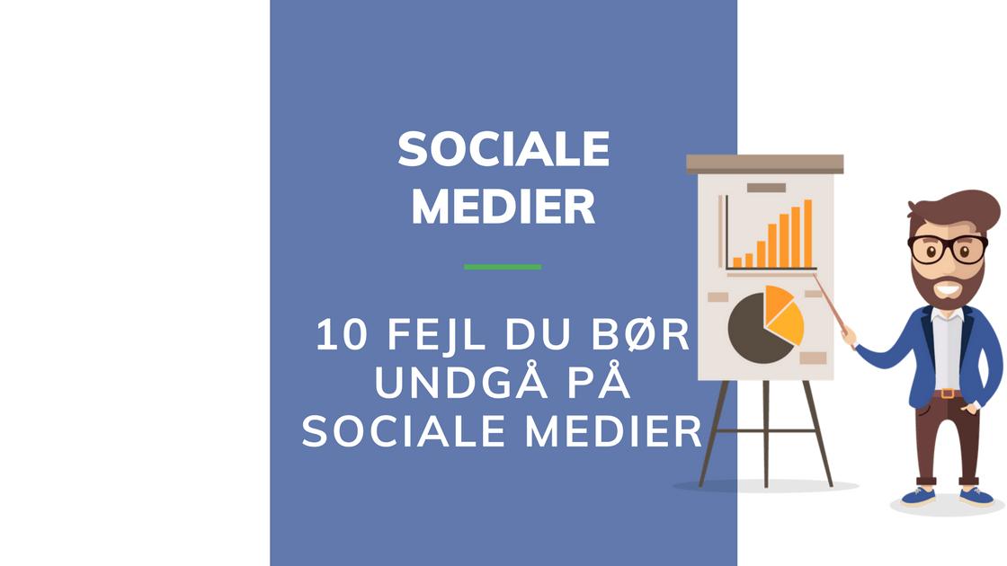 Sociale medier og Facebook disse fejl skal du ikke lave