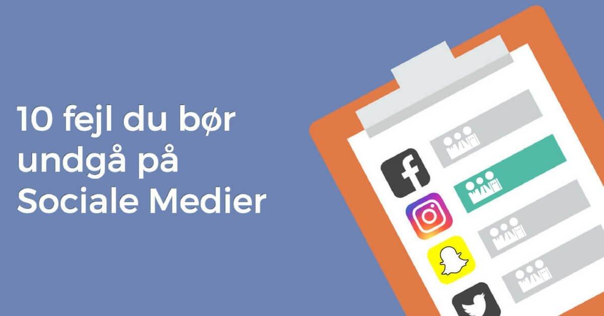 Sociale Medier 10 fejl du bør undgaa også på Facebook