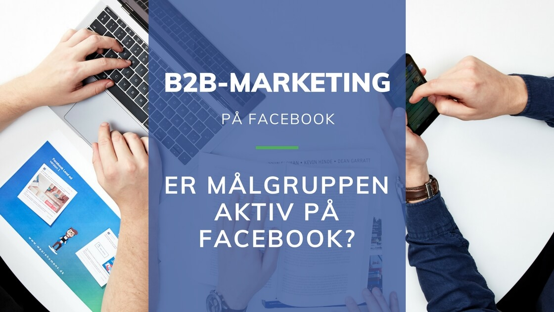 er Facebook en platform til b2b marketing?
