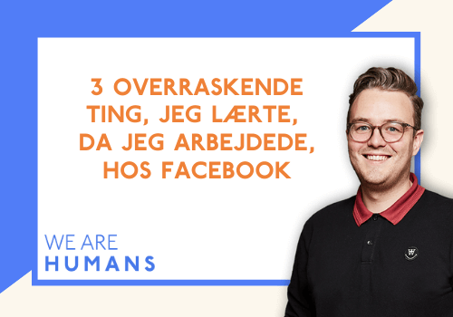 3 overraskende ting, jeg lærte, da jeg arbejdede, hos Facebook - facebook bureau
