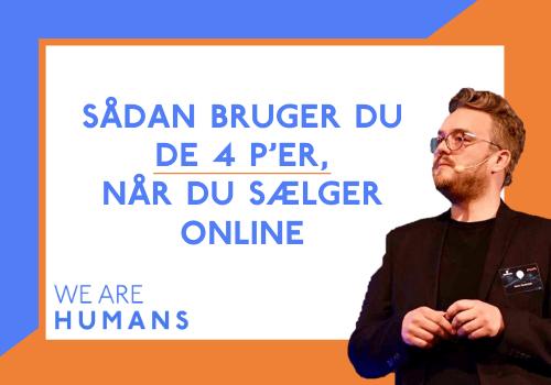Sådan bruger du de 4 P'er, når du sælger online - we are humans - blog