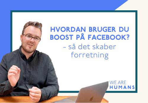 Hvordan bruger du boost på Facebook, så det skaber forretning?